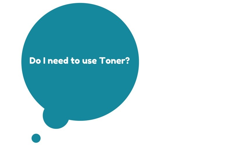 Why should you use toner?